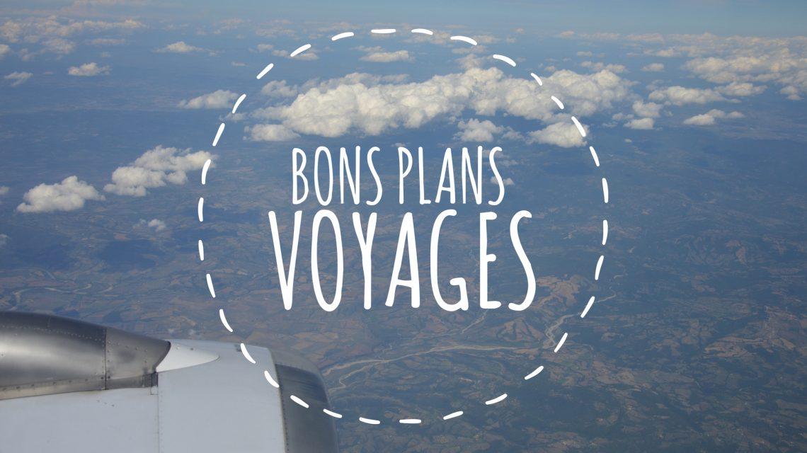 Bons plans pour des voyages moins chers et au top !